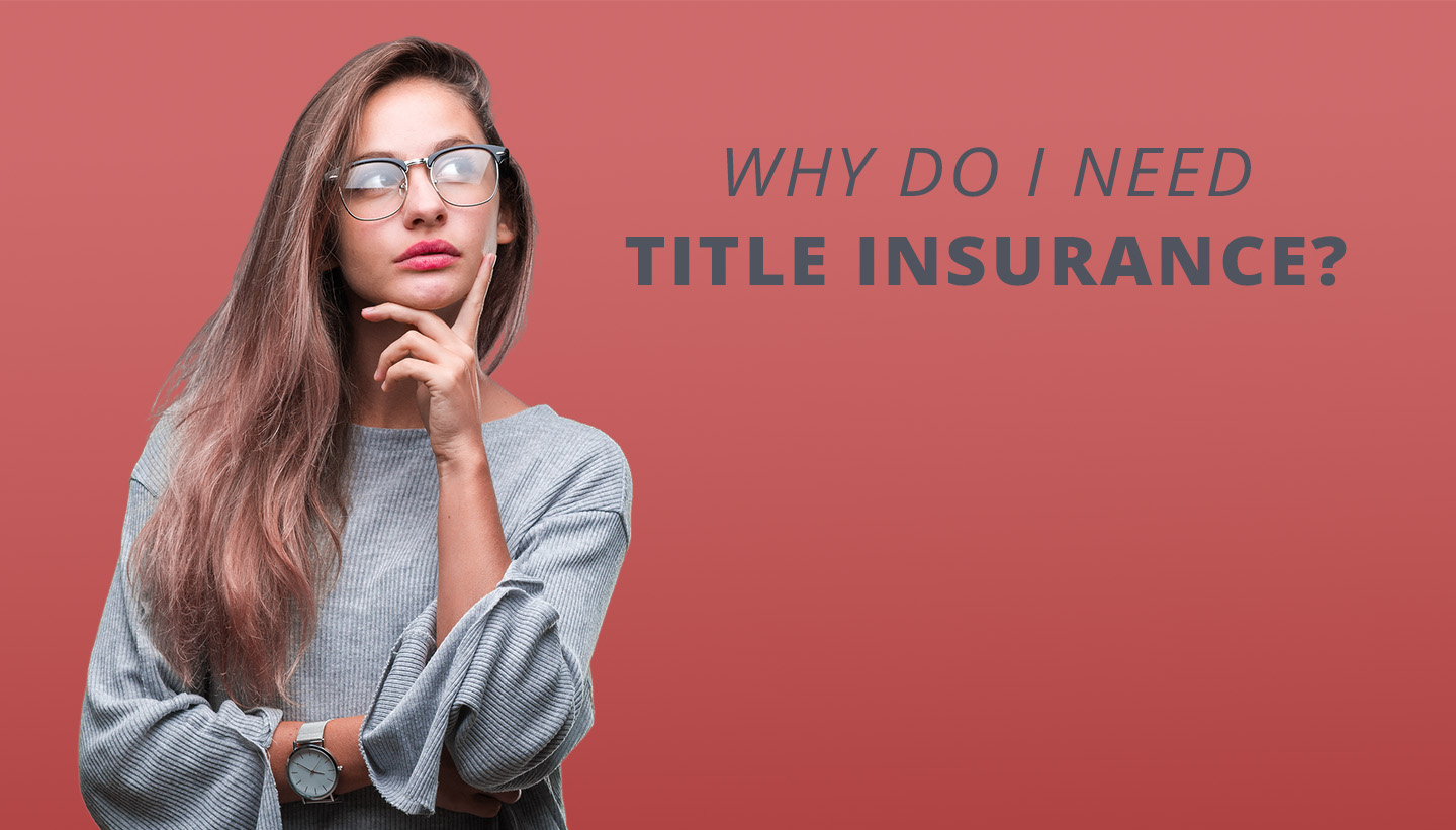 "Young woman asking ""Why do I need title insurance?""."